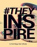 They Inspire - Bijay Nair